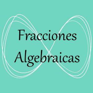 Álgebra. Acceso a ejercicios y problemas de fracciones algebraicas
